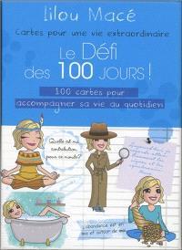 Le défi des 100 jours ! : 100 cartes pour accompagner sa vie au quotidien : cartes pour une vie extraordinaire