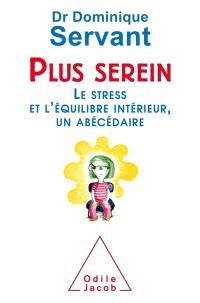 Plus serein : le stress et l'équilibre intérieur, un abécédaire
