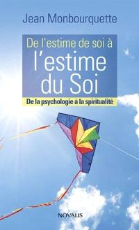 De l'estime de soi à l'estime du soi  : de la psychologie à la spiritualité