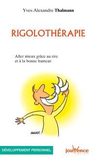Rigolothérapie : aller mieux grâce au rire et à la bonne humeur