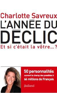 L'année du déclic : 50 personnalités ouvrent le champ des possibles à 66 millions de français : et si c'était la vôtre... ?