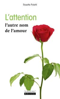 L'attention : l'autre nom de l'amour