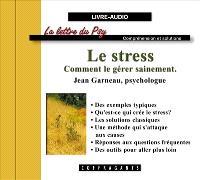 Le stress  : comment le gérer sainement