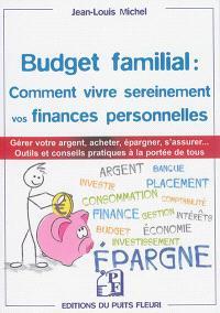 Budget familial : comment vivre sereinement vos finances personnelles