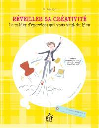 Réveiller sa créativité : le cahier d'exercices qui vous veut du bien