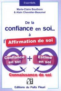 De la confiance en soi... à l'affirmation de soi : parce que la confiance en soi ne suffit pas...