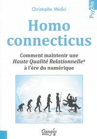 Homo connecticus : comment maintenir une haute qualité relationnelle à l'ère du numérique