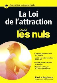 La loi de l'attraction pour les nuls