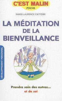 La méditation de la bienveillance : prendre soin des autres... et de soi