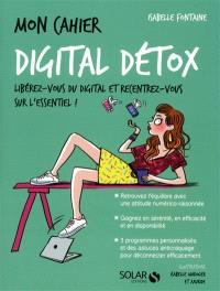 Mon cahier digital détox : libérez-vous du digital et recentrez-vous sur l'essentiel !