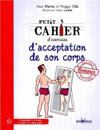 Petit cahier d'exercices d'acceptation de son corps : spécial hommes