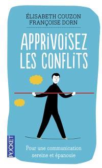Apprivoisez les conflits : pour une communicaiton sereine et épanouie