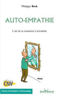 Auto-empathie : l'art de se connecter à soi-même