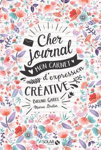 Cher journal : mon carnet d'expression créative