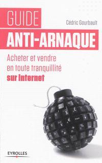 Guide anti-arnaque : acheter et vendre sur Internet en toute tranquillité