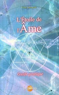 L'étoile de l'âme : guide pratique