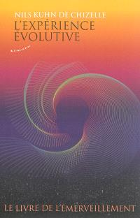 L'expérience évolutive : le livre de l'émerveillement