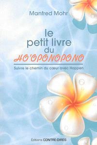 Le petit livre du Ho'oponopono : suivre le chemin du coeur avec Hoppen