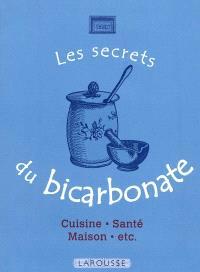 Les secrets du bicarbonate : cuisine, santé, maison, etc.