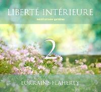 Liberté intérieure. Volume 2, Méditations guidées