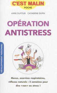 Opération antistress