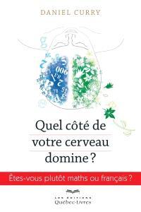 Quel côté de votre cerveau domine?  : êtes-vous plutôt maths ou français?