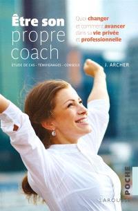 Etre son propre coach : étude de cas, témoignages, conseils