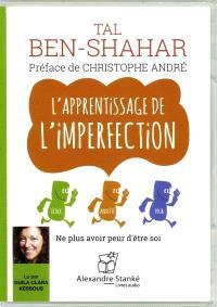 L'apprentissage de l'imperfection  : ne plus avoir peur d'être soi