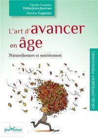 L'art d'avancer en âge : naturellement et sereinement