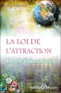 La loi de l'attraction : la clef du succès