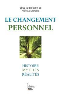 Le changement personnel : histoire, mythes, réalités