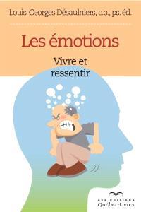 Les émotions  : vivre et ressentir