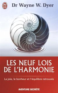 Les neuf lois de l'harmonie : la joie, le bonheur et l'équilibre retrouvés