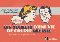 Les vrais secrets d'une vie de couple réussie, qu'on ne vous a jamais dits