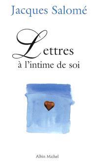 Lettres à l'intime de soi