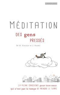 Méditation pour gens pressés : la pleine conscience pour tous ceux qui n'ont pas le temps de prendre le temps
