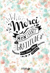Merci : mon carnet de gratitude