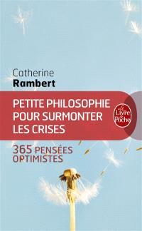 Petite philosophie pour surmonter les crises : 365 pensées optimistes