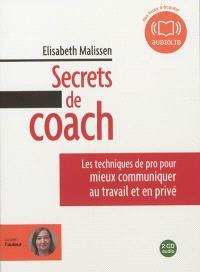 Secrets de coach : les techniques de pro pour mieux communiquer au travail et en privé