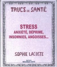 Stress, anxiété, déprime, insomnies, angoisses...