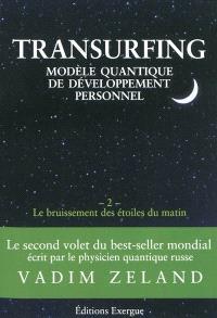 Transurfing : modèle quantique de développement personnel. Volume 2, Le bruissement des étoiles du matin
