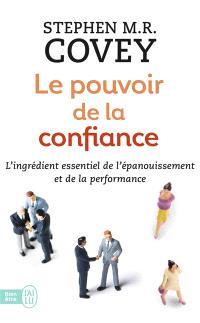 Le pouvoir de la confiance : l'ingrédient essentiel de l'épanouissement et de la performance