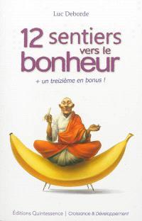12 sentiers vers le bonheur : + un treizième en bonus !
