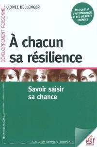 A chacun sa résilience : savoir saisir sa chance