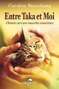 Entre Taka et moi  : chemin vers une nouvelle conscience