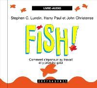 Fish  : comment s'épanouir au travail et y prendre goût