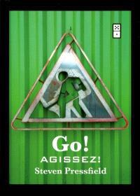 Go! Agissez!  : surmontez la résistance et ôtez-vous de votre chemin