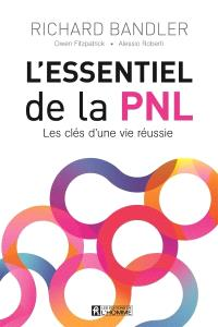 L'essentiel de la PNL  : les clés d'une vie réussie