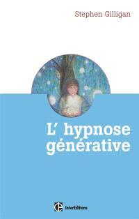 L'hypnose générative ou L'expérience du flow créatif