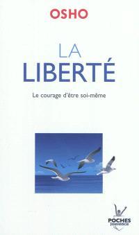La liberté : le courage d'être soi-même